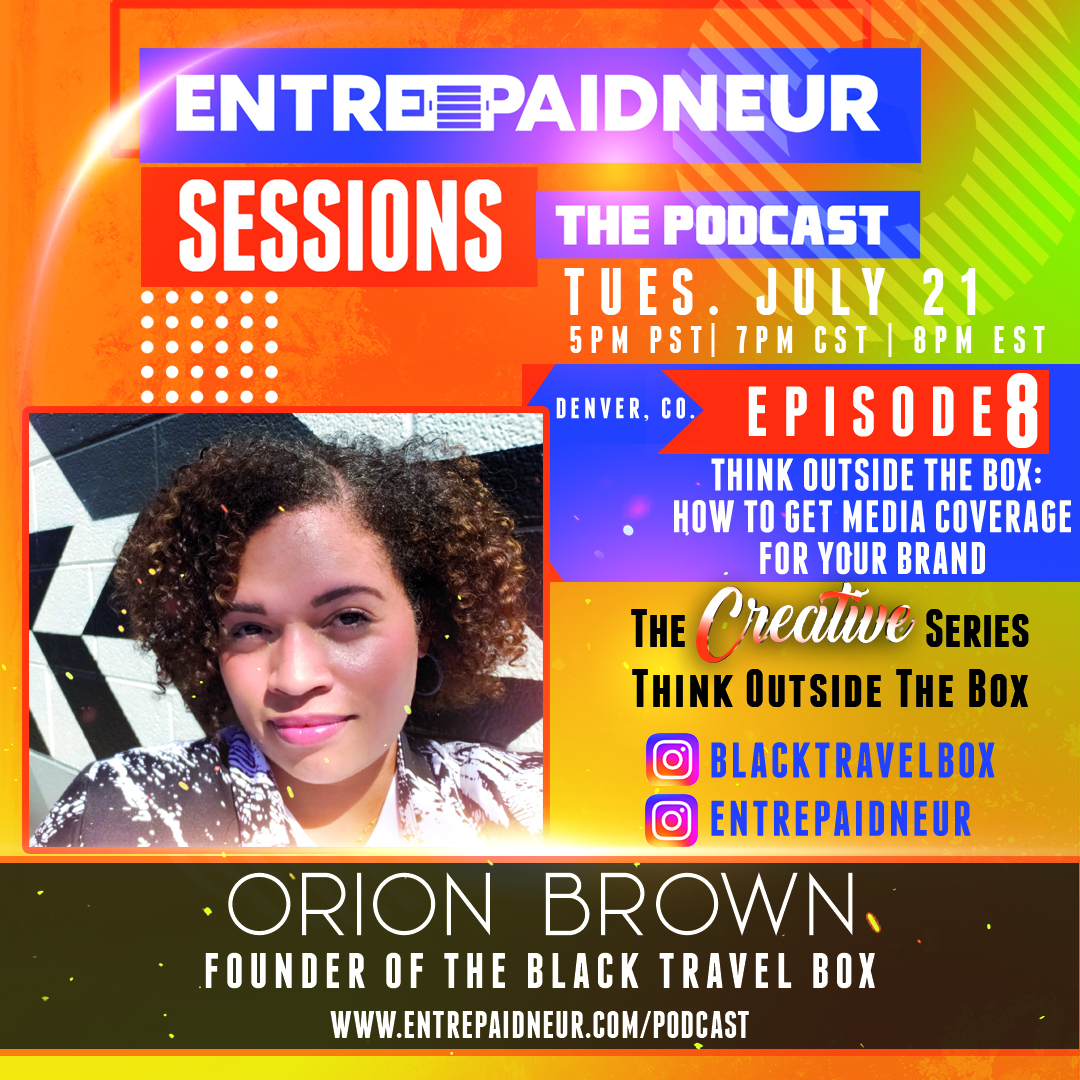 Episode #8 - Orion Brown, founder of The Black Travel Box interview with Entrepaidneur