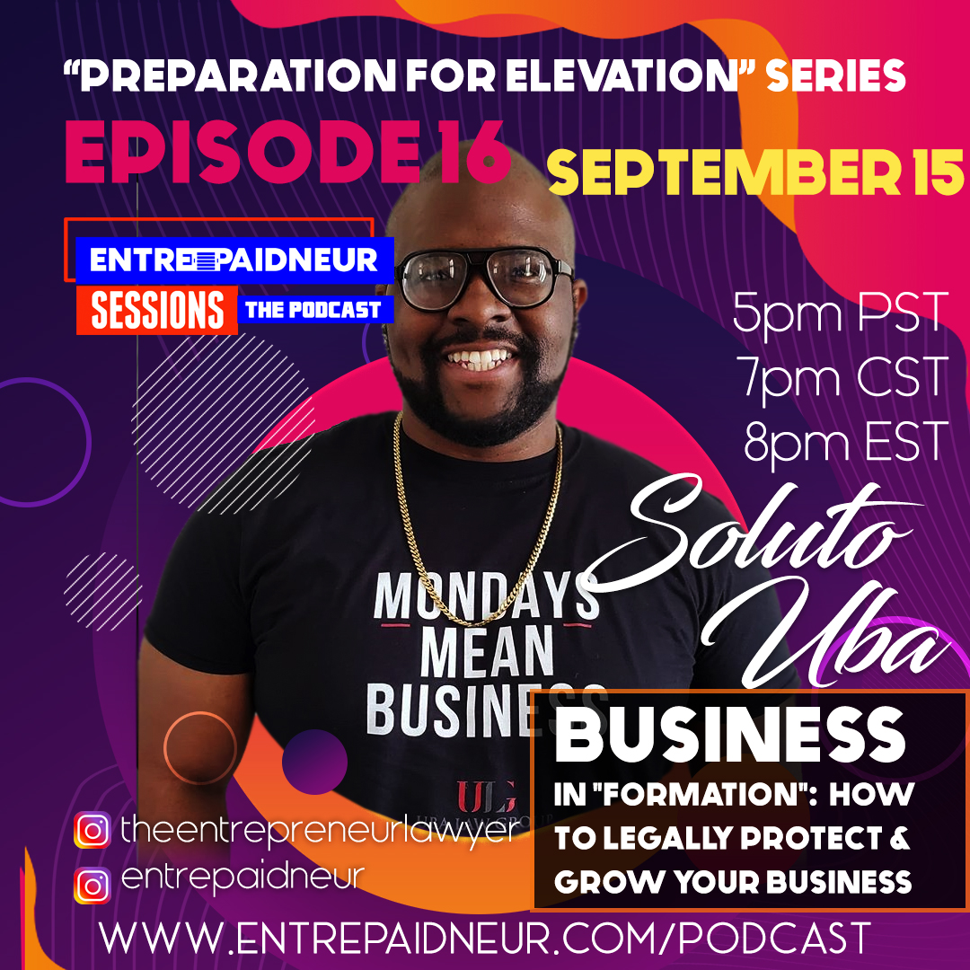Episode 16 featuring Soluto Uba of The Uba Law Group